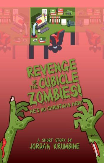 Revenge of the Cubicle Zombies: He's No Christmas Hero