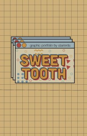 SWEET TOOTH,  graphic portfolio. by hexgirIs