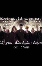 What would Harry Potter characters say if you were dying by PlutoDecay