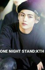 One night stand :Kim Taehyung KTH (Bts) by bts_addict45