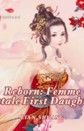 Reborn: Femme Fatale First Daughter (PART II) by Jona_Ivy