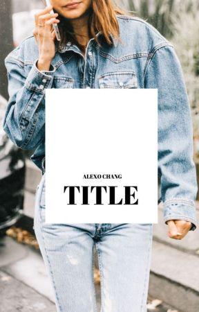 Title by alexochang