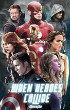 WHEN HEROES COLLIDE ➸ avengers | arrowverse crossover ✔️ by Storm_Wolf014