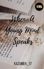 When A Young Mind Speaks (Poetry)  ni kazumeh_17