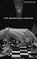 The broken billionaire  ✔️ by itsauthormadi
