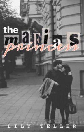 The Mafia's Princess by lilyeteller