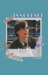 Innocence [ spencer reid x reader ] ✔ cover