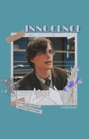 Innocence [ spencer reid x reader ] ✔ by reidsbau