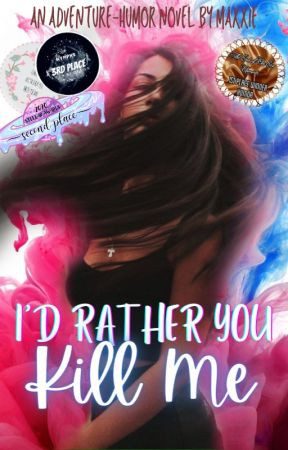 I'd Rather You Kill Me [COMPLETED] by queenieexxx
