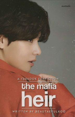 THE MAFIA HEIR    TK by beautaefulkoo