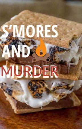 S'mores and Murder by FrickyFrackyFangirl
