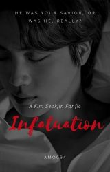 Infatuation ♤Kim Seokjin♤ (Completed) by Amoc94