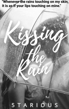 Kissing the Rain by 5tarious