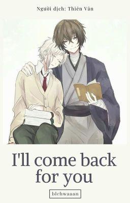 (BSD - Dazai x Atsushi) I'll comeback for you