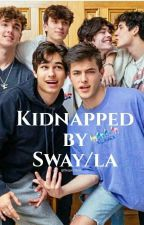 Kidnapped by the sway la by theqoutelover