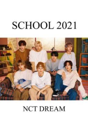 school 2021   nct dream by ilyhyunjins