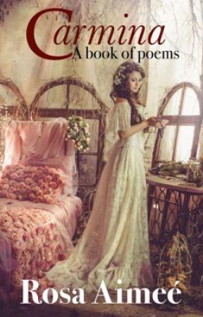 Carmina A Book of Poems by rosaimee