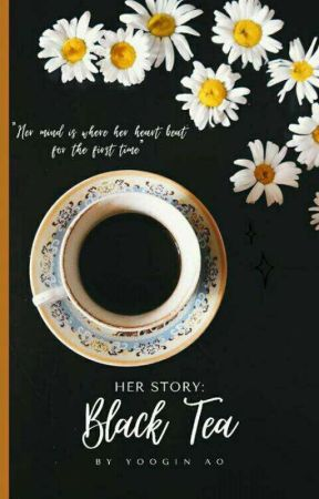 Her Story : Black Tea by YoonginAier