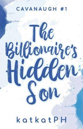 The Billionaire's Hidden Son (Cavanaugh #1) by katkatPH