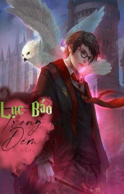 Đọc truyện [Harry Potter] - Lục Bảo Trong Đêm