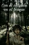 Con El Corazón En El Bosque cover