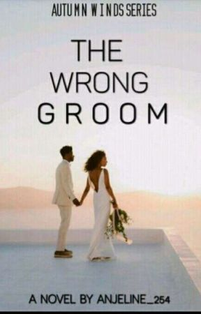 THE WRONG GROOM by Anjeline_254
