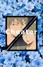Cheater(Konoha x Reader Haikyuu!!) by notavemo