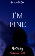 I'm Fine by Bangtan_Luv08