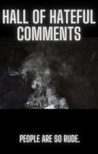 Hall of Hateful Comments by holyromanDISASTER