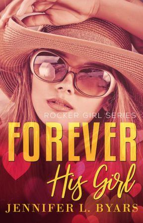 Forever His Girl Vol. 6 Rocker Girl Series by Jennbyars