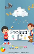 Project L {Slow Updates} by MeXagainstXtheXworld