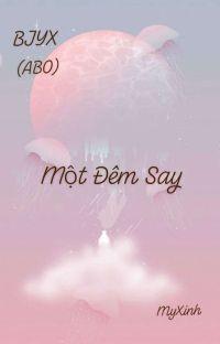 (BJYX|ABO|H) MỘT ĐÊM SAY cover