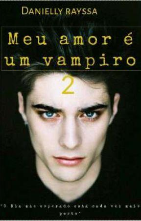 Meu amor é um vampiro 2 by DanniellyRayssa