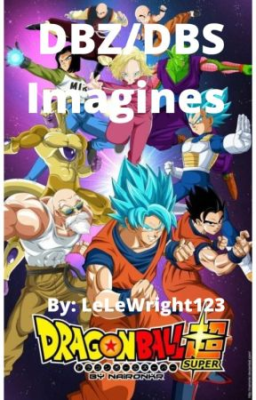 DBZ/DBS Imagines by LeLeWright123