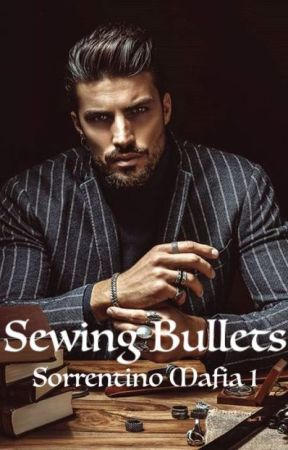 Sewing Bullets (Sorrentino Mafia 1) by Booklives75
