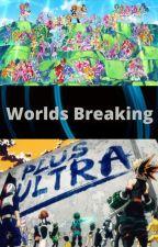 Worlds breaking (MHA X Pretty Cure Crossover) by ultrastarsupernova
