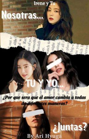 🍁¿Nosotras?...Tu Y Yo...Juntas🍁 (Irene y Tu) by AriHyuga