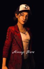 Always Here, a Clementine x Male Reader Story by herbalmite97