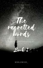 The Regretted Words {Tae ff} Book 2 Completed✔ by W0RLDWIDE_
