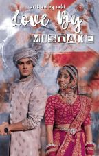 Love By Mistake [ ✓ ] by Sahi_Kaira