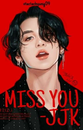 MISS YOU JJK [Completed] ✓ by vtaetaehyung09