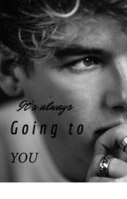 It's always going to be you! || a Patrick Huston story  by aliceedwards04