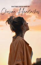 Chasing Heartaches (Chasing Series #1) by Eiyhaliz