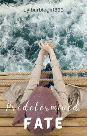 Predetermined Fate by BarbieGirl823