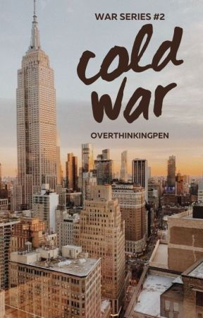 Cold War (War Series #2) by overthinkingpen