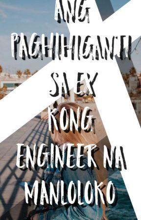 Ang Paghihiganti Sa Ex Kong Engineer Na Manloloko by LAPI_freak