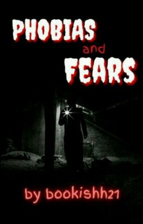 Phobias And Fears by bookishh21