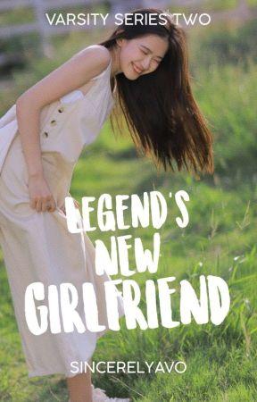 Legend's New Girlfriend (Varsity Series #2) by teleblossoms