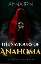 The Anahoma Journey : Saviours of Anahoma by annajerin
