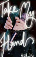 •Take My Hand•   | A Taekook fiction| by FaZee___2706